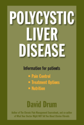 Polycystic Liver Disease: Information for Patients - David Drum