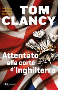 Attentato alla corte d'Inghilterra - Tom Clancy pdf download