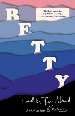 Betty - Tiffany McDaniel pdf download