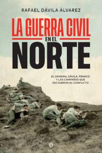 La Guerra Civil en el norte - Rafael Dávila Álvarez pdf download