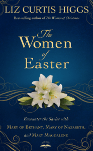 The Women of Easter - Liz Curtis Higgs pdf download