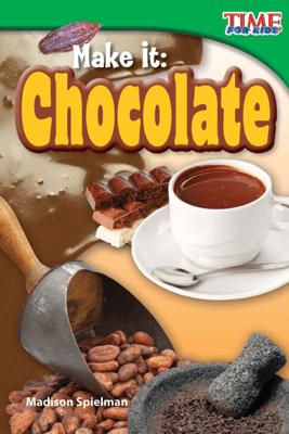 Make It: Chocolate - Madison Spielman