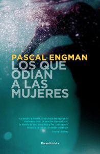 Los que odian a las mujeres (Serie Vanessa Frank 2) - Pascal Engman pdf download