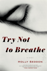 Try Not to Breathe - Holly Seddon pdf download