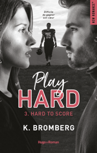 Play Hard Serie Tome 3 - Hard To Score - K. Bromberg pdf download
