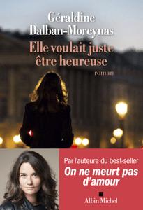 Elle voulait juste être heureuse - Géraldine Dalban-Moreynas pdf download