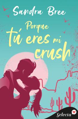 Porque tú eres mi crush - Sandra Bree pdf download