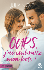 Oups, j'ai embrassé mon boss ! - Julia Nole pdf download
