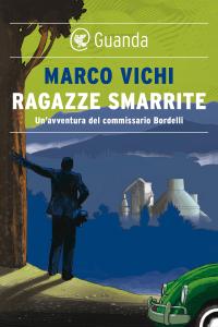 Ragazze smarrite - Marco Vichi pdf download