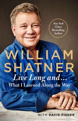 Live Long And . . . - William Shatner & David Fisher pdf download