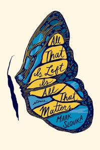 All That Is Left Is All That Matters: Stories - Mark Slouka pdf download