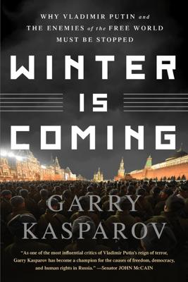 Winter Is Coming - Garry Kasparov