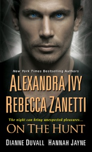 On The Hunt - Alexandra Ivy, Rebecca Zanetti, Dianne Duvall & Hannah Jayne pdf download