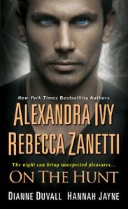 On The Hunt - Alexandra Ivy, Rebecca Zanetti, Dianne Duvall & Hannah Jayne pdf download