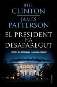 El president ha desaparegut - Bill Clinton & James Patterson pdf download