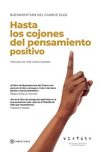 Hasta los cojones del pensamiento positivo - Buenaventura Del Charco Olea pdf download