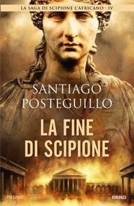La fine di Scipione - Santiago Posteguillo pdf download