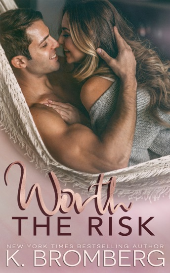 Worth the Risk by K. Bromberg pdf download