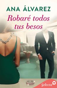 Robaré todos tus besos (Ladrón de guante blanco 2) - Ana Álvarez pdf download