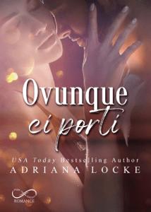 Ovunque ci porti - Adriana Locke pdf download