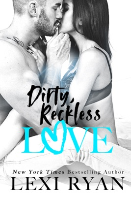 Dirty, Reckless Love - Lexi Ryan pdf download