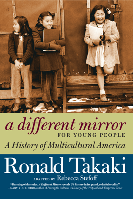 A Different Mirror for Young People - Ronald Takaki & Rebecca Stefoff