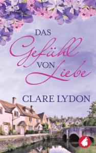 Das Gefühl von Liebe - Clare Lydon pdf download