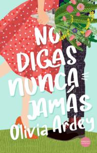 No digas nunca jamás - Olivia Ardey pdf download