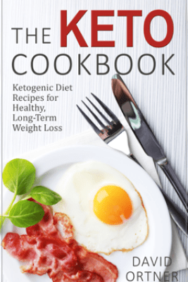 The Keto Cookbook: Dozens of Delicious Ketogenic Diet Recipes for Healthy, Long-Term Weight Loss - David Ortner