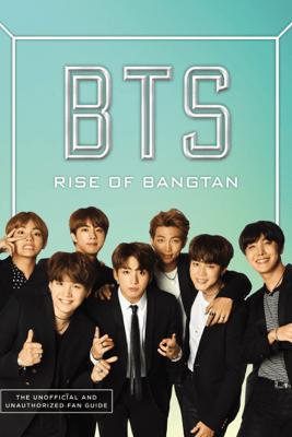 BTS: Rise of Bangtan - Cara J. Stevens
