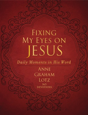 Fixing My Eyes on Jesus - Anne Graham Lotz pdf download