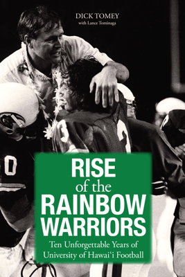 Rise of the Rainbow Warriors - Dick Tomey