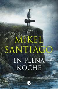 En plena noche - Mikel Santiago pdf download