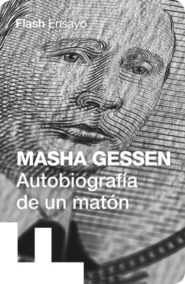 Autobiografía de un matón (Flash Ensayo) - Masha Gessen pdf download
