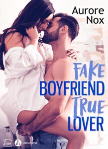 Fake Boyfriend, True Lover - Aurore Nox pdf download