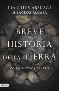 Breve historia de la Tierra (con nosotros dentro) - Juan Luis Arsuaga pdf download
