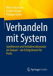 Verhandeln mit System - René Schumann, Stefan Oswald & Philippe Gillen pdf download