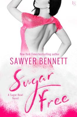 Sugar Free - Sawyer Bennett pdf download