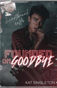 Founded on Goodbye - Kat Singleton pdf download