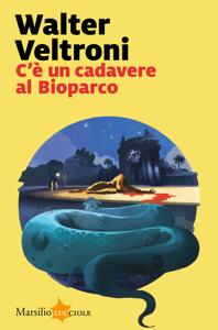 C'è un cadavere al Bioparco - Walter Veltroni pdf download