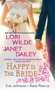 Happy Is the Bride - Lori Wilde, Janet Dailey, Cat Johnson & Kate Pearce pdf download