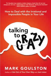 Talking to 'Crazy' - Mark Goulston pdf download