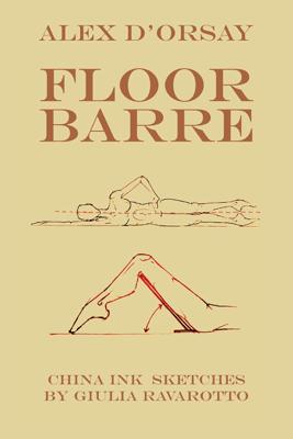 Floor Barre - Alex d'Orsay