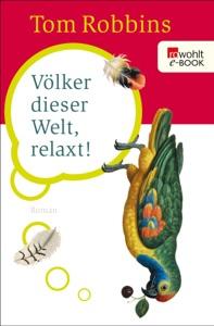 Völker dieser Welt, relaxt! - Tom Robbins pdf download