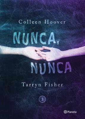Nunca, nunca 3 - Colleen Hoover & Tarryn Fisher pdf download