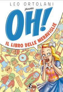 OH! Il libro delle Meraviglie - Leo Ortolani pdf download