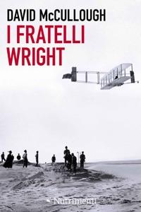 I fratelli Wright - David McCullough pdf download
