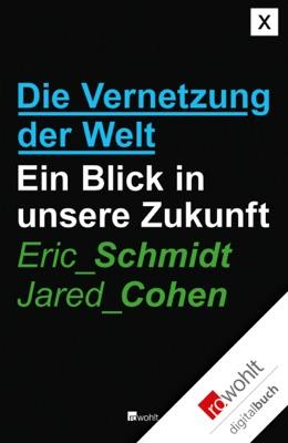 Die Vernetzung der Welt - Eric Schmidt & Jared Cohen pdf download