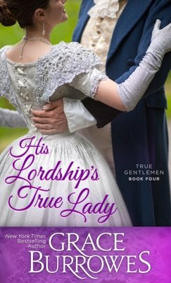 His Lordship's True Lady - Grace Burrowes pdf download