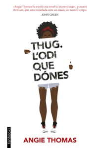 Thug. L'odi que dónes - Angie Thomas pdf download
